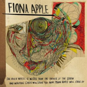 "Fiona Apple's ""The Idler Wheel"""