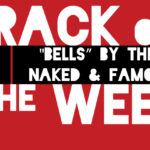 "Track of the Week: ""Bells"" by The Naked and Famous"