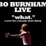 Bo Burham &quot;What.&quot; Tour
