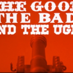 Cinema Spotlight: The Good, the Bad and the Ugly