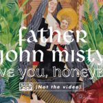 Album Review: I Love You, Honeybear by Father John Misty