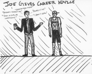 Joe Gives Career Advice