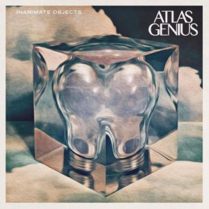 Inanimate Objects by Atlas Genius