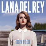 Review: Lana Del Rey – Born to Die