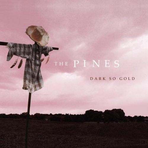 the pines dark so gold