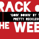 "Track of the Week: ""Goin' Down"" by The Pretty Reckless"