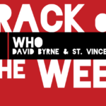 """Track of the Week: """"Who"""" by David Byrne and St. Vincent"""