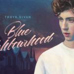 "Album Review: ""Blue Neighbourhood"" by Troye Sivan"