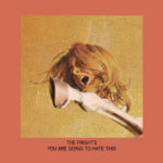 "Album Review: ""You Are Going to Hate This"" by The Frights"